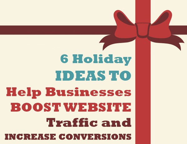 6 Holiday Ideas to Help Businesses Boost Website Traffic
