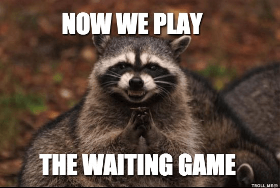 now-we-play-the-waiting-game