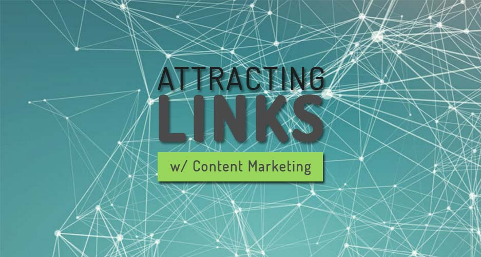 attracting links with content marketing